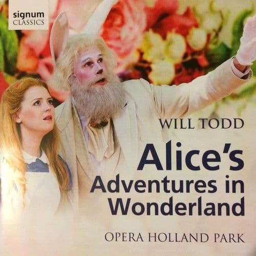 Will Todd, Opera Holland Park<br>Alice's Adventures In Wonderland<br>CD